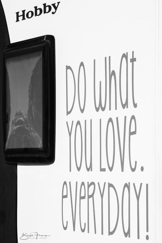 Do what you love. everyday. Spruch auf einem Hobby - Wohnmobil.